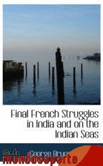 Portada de FINAL FRENCH STRUGGLES IN INDIA AND ON THE INDIAN SEAS