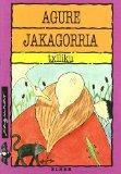 Portada de AGURE JAKAGORRIA (XAGUXAR)