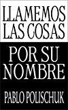 Portada de LLAMEMOS LAS COSAS POR SU NOMBRE: CONSIDERACIONES ACERCA DEL LIDERAZGO DE GRUPOS