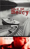 Portada de HAVE NO MERCY BY RUBLE, ROBERT