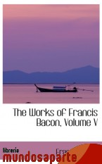 Portada de THE WORKS OF FRANCIS BACON, VOLUME V