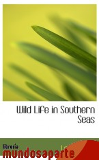 Portada de WILD LIFE IN SOUTHERN SEAS
