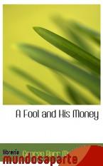 Portada de A FOOL AND HIS MONEY