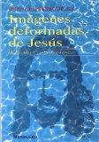 Portada de IMAGENES DEFORMADAS DE JESUS