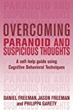 Portada de OVERCOMING PARANOID AND SUSPICIOUS THOUGHTS: A SELF-HELP GUIDE USING COGNITIVE BEHAVIORAL TECHNIQUES