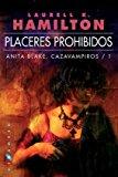 PLACERES PROHIBIDOS. ANITA BLAKE: CAZAVAMPIROS 1