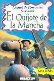 EL QUIJOTE DE LA MANCHA / THE QUIXOTE (CLASICOS PARA NINOS)