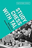 Portada de STUDY CHESS WITH TAL: CHESS TACTICS FROM THE GRANDMASTER