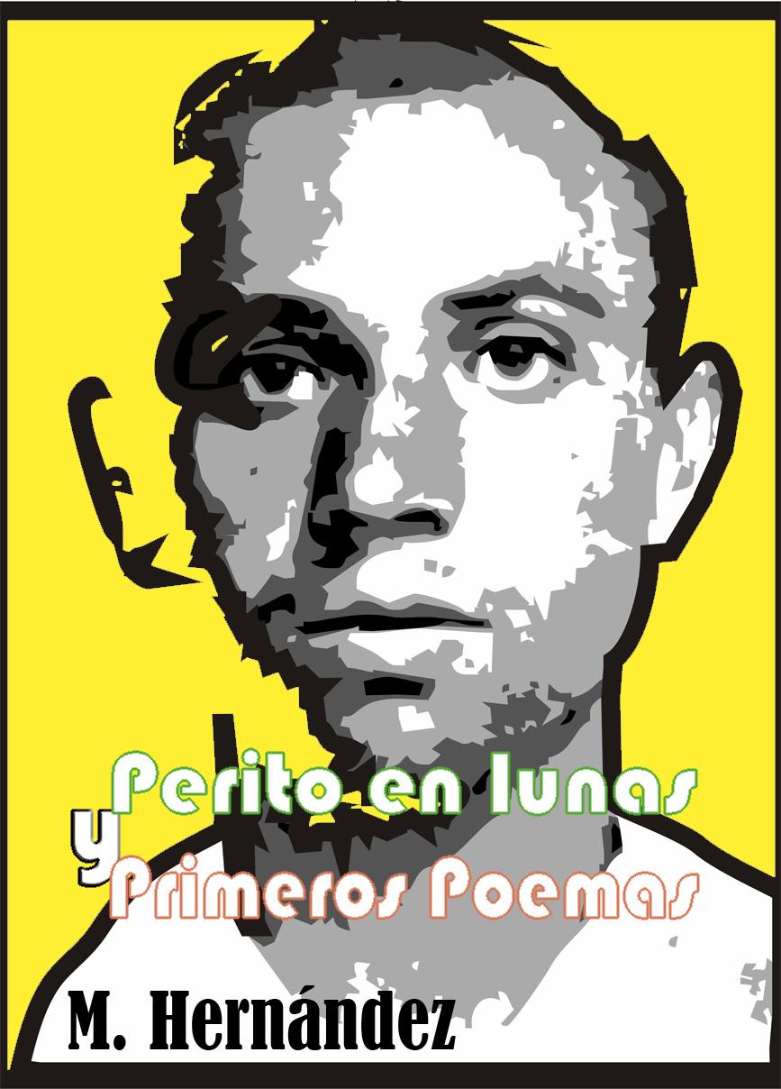 Portada de MIGUEL HERNÁNDEZ. PERITO EN LUNEAS Y PRIMEROS POEMAS