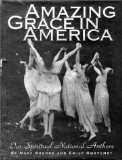 Portada de AMAZING GRACE IN AMERICA: OUR SPIRITUAL NATIONAL ANTHEM BY ROURKE, MARY (1996) HARDCOVER