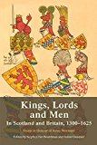 Portada de KINGS, LORDS AND MEN IN SCOTLAND AND BRITAIN, 1300-1625: ESSAYS IN HONOUR OF JENNY WORMALD (2014-07-30)