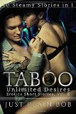 Portada de TABOO UNLIMITED DESIRES: 10 STEAMY STORIES IN 1 (EROTICA SHORT STORIES, VOL. 6) BY PLAIN BOB, JUST (2015) PAPERBACK