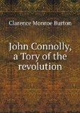 Portada de JOHN CONNOLLY, A TORY OF THE REVOLUTION