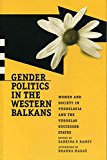 Portada de [(GENDER POLITICS IN THE WESTERN BALKANS : WOMEN, SOCIETY AND POLITICS IN YUGOSLAVIA AND THE YUGOSLAV SUCCESSOR STATES)] [EDITED BY SABRINA PETRA RAMET] PUBLISHED ON (JULY, 2014)