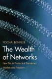 Portada de BY BENKLER, YOCHAI THE WEALTH OF NETWORKS: HOW SOCIAL PRODUCTION TRANSFORMS MARKETS AND FREEDOM (2007) PAPERBACK