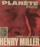 Portada de PLANETE PLUS N° 16 : L'HOMME ET SON MESSAGE HENRY MILLER