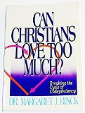 Portada de CAN CHRISTIANS LOVE TOO MUCH?: BREAKING THE CYCLE OF CODEPENDENCY BY RINCK, MARGARET J. (1990) PAPERBACK