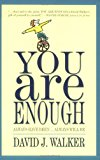 Portada de YOU ARE ENOUGH: ALWAYS HAVE BEEN... ALWAYS WILL BE BY DAVID WALKER (2007-04-20)