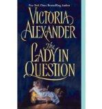 Portada de [THE LADY IN QUESTION] [BY: VICTORIA ALEXANDER]