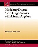 Portada de [(MODELING DIGITAL SWITCHING CIRCUITS WITH LINEAR ALGEBRA)] [BY (AUTHOR) MITCHELL A THORNTON] PUBLISHED ON (APRIL, 2014)