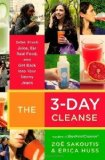 Portada de THE 3-DAY CLEANSE: YOUR BLUEPRINT FOR FRESH JUICE, REAL FOOD, AND A TOTAL BODY RESET 1ST (FIRST) EDITION BY SAKOUTIS, ZOE, HUSS, ERICA PUBLISHED BY GRAND CENTRAL LIFE & STYLE (2010) PAPERBACK