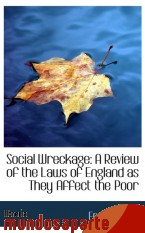 Portada de SOCIAL WRECKAGE: A REVIEW OF THE LAWS OF ENGLAND AS THEY AFFECT THE POOR