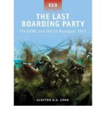 Portada de [(THE LAST BOARDING PARTY: THE USMC AND THE SS MAYAGUEZ 1975)] [ BY (AUTHOR) CLAYTON CHUN, ILLUSTRATED BY STEVE NOON ] [SEPTEMBER, 2011]