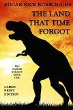 Portada de THE LAND THAT TIME FORGOT - LARGE PRINT EDITION: 1 (CASPAK TRILOGY)