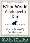 Portada de WHAT WOULD MACHIAVELLI DO?: THE ENDS JUSTIFY THE MEANNESS