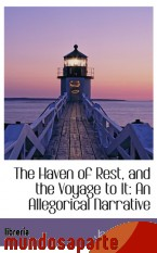 Portada de THE HAVEN OF REST, AND THE VOYAGE TO IT: AN ALLEGORICAL NARRATIVE
