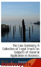 Portada de THE LAW SUMMARY: A COLLECTION OF LEGAL TRACTS ON SUBJECTS OF GENERAL APPLICATION IN BUSINESS