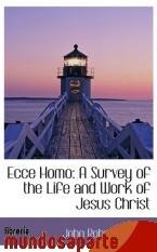 Portada de ECCE HOMO: A SURVEY OF THE LIFE AND WORK OF JESUS CHRIST