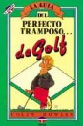 Portada de LA GUIA DEL PERFECTO TRAMPOSO DE GOLF