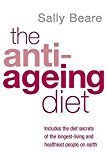 Portada de THE ANTI-AGEING DIET: INCLUDES THE DIET SECRETS OF THE LONGEST-LIVING AND HEALTHIEST PEOPLE ON EARTH BY SALLY BEARE (2006-09-07)