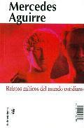 Portada de RELATOS MITICOS DEL MUNDO COTIDIANO/MYTHICAL TALES OF THE EVERYDAY WORLD