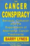Portada de THE CANCER CONSPIRACY: BETRAYAL, COLLUSION AND THE SUPPRESSION OF ALTERNATIVE CANCER TREATMENTS