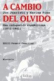 Portada de A CAMBIO DEL OLVIDO: UNA INDAGACIÓN REPUBLICANA (1872-1942) (TIEMPO DE MEMORIA)