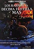 Portada de LOS RAIDS DE LA DÉCIMA FLOTILLA MAS (HISTORIA DE LOS CONFLICTOS)