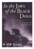 Portada de IN THE JAWS OF THE BLACK DOGS : A MEMOIR OF DEPRESSION