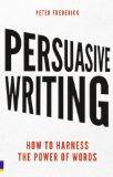 Portada de PERSUASIVE WRITING: HOW TO HARNESS THE POWER OF WORDS