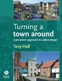 Portada de TURNING A TOWN AROUND: A PROACTIVE APPROACH TO URBAN DESIGN