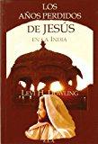 Portada de AÑOS PERDIDOS DE JESÚS EN LA INDIA, LOS