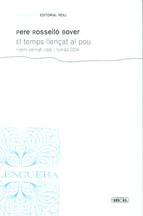 Portada de EL TEMPS LLENÇAT AL POU (PREMI BERNAT VIDAL I TOMAS 2004)