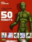 Portada de COMO DIBUJAR Y PINTAR 50 ROBOTS