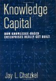 Portada de KNOWLEDGE CAPITAL: HOW KNOWLEDGE-BASED ENTERPRISES REALLY GET BUILT
