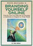 Portada de POOR RICHARD'S BRANDING YOURSELF ONLINE: HOW TO USE THE INTERNET TO BECOME A CELEBRITY OR EXPERT IN YOUR FIELD