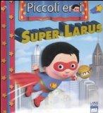 Portada de SUPER-LARUS (PICCOLI EROI)