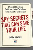 Portada de SPY SECRETS THAT CAN SAVE YOUR LIFE: A FORMER CIA OFFICER REVEALS SAFETY AND SURVIVAL TECHNIQUES TO KEEP YOU AND YOUR FAMILY PROTECTED
