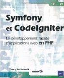 Portada de SYMFONY ET CODELGNITER : LE DÉVELOPPEMENT RAPIDE D'APPLICATIONS WEB EN PHP (EXPERT IT)