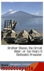 Portada de BROTHER MASON, THE CIRCUIT RIDER, OR TEN YEARS A METHODIST PREACHER